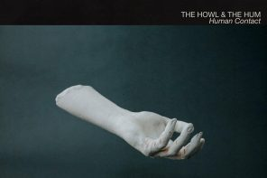 Review: The Howl & The Hum's 'Human Contact' Is a Spellbinding Debut