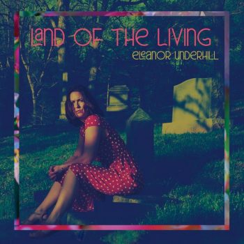 Land of the Living - Eleanor Underhill