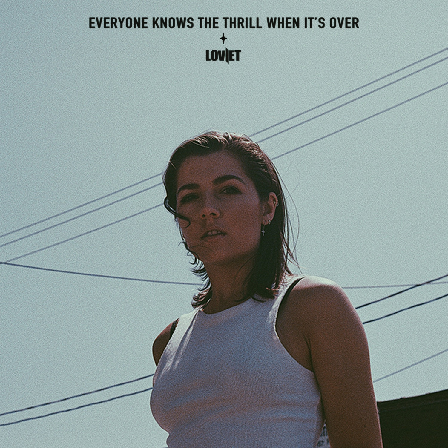 Everyone Knows The Thrill When It's Over - Loviet