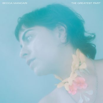 The Greatest Part - Becca Mancari
