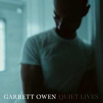 Quiet Lives - Garrett Owen