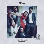 The Sun and Her Scorch - Dizzy