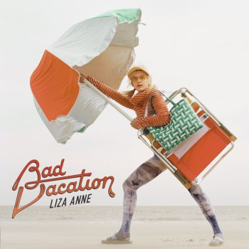 Bad Vacation - Liza Anne