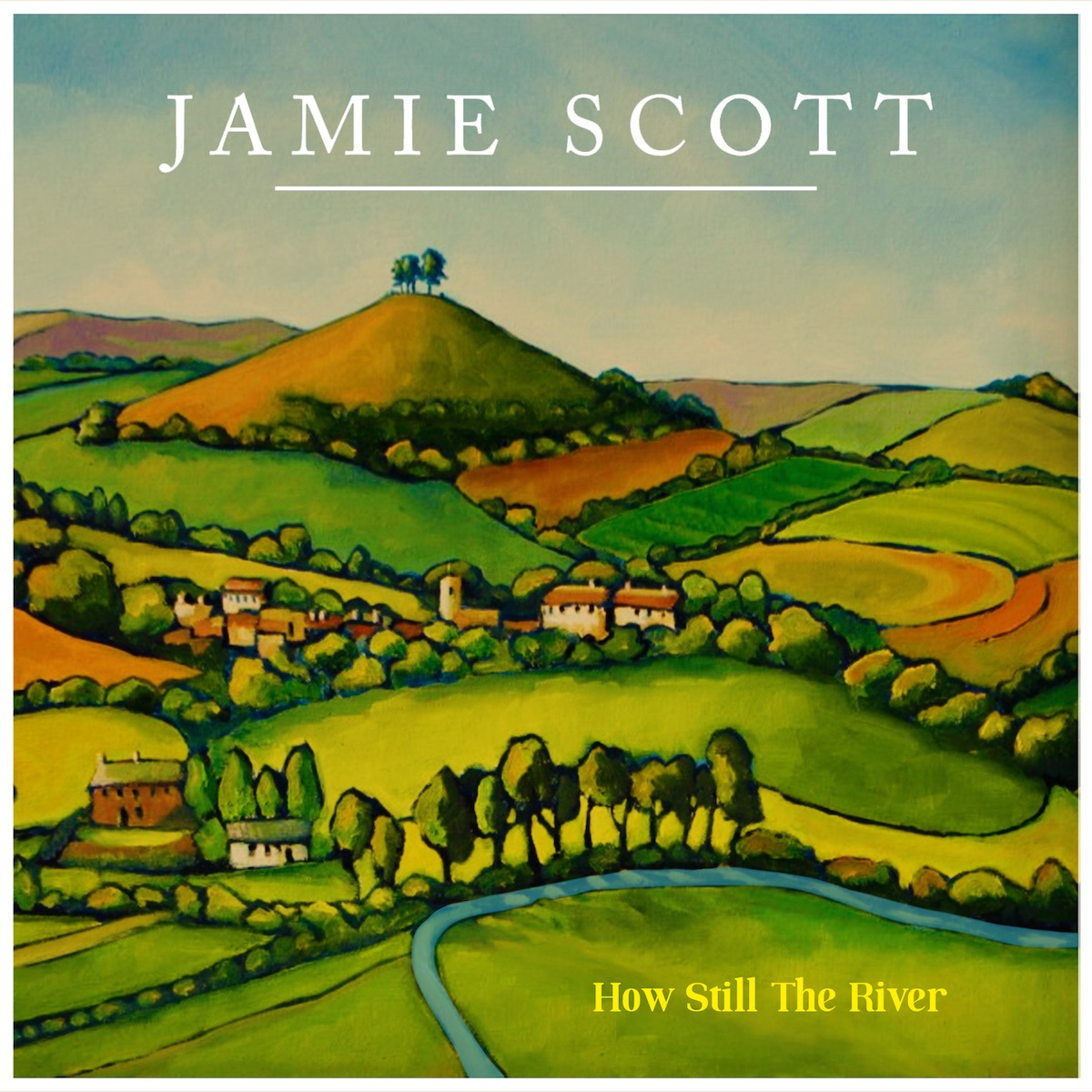 How Still The River - Jamie Scott