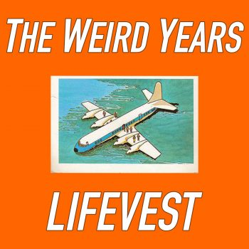 Lifevest - The Weird Years