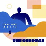 True Love Waits - The Coronas