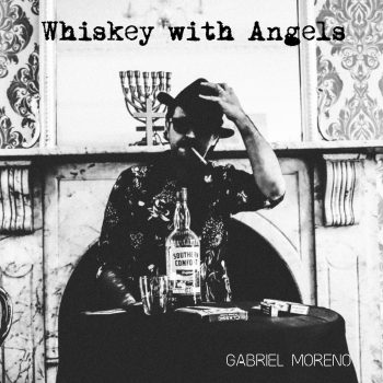 Whiskey with Angels - Gabriel Moreno