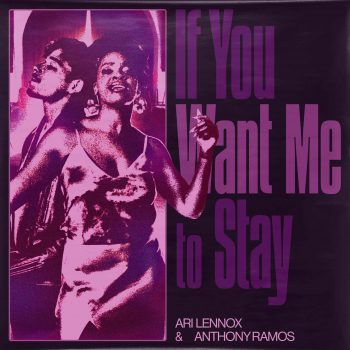 """If You Want Me to Stay"" - Anthony Ramos & Ari Lennox"