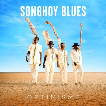 Optimisme - Songhoy Blues