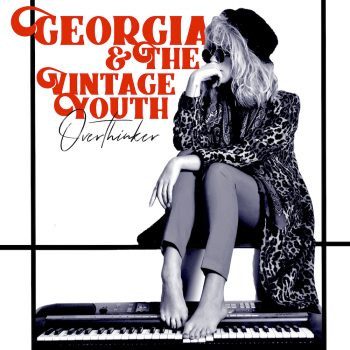Overthinker - Georgia & The Vintage Youth