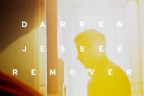 Swoon, Deep, & Real: Darren Jessee's 'Remover' Is a Tender, Quiet Tempest