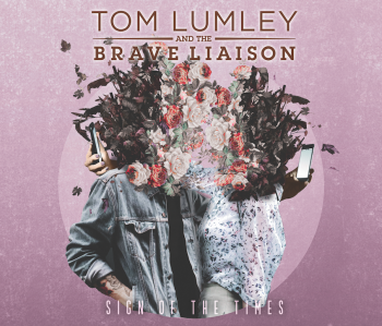 Sign of the Times - Tom Lumley & The Brave Liaison