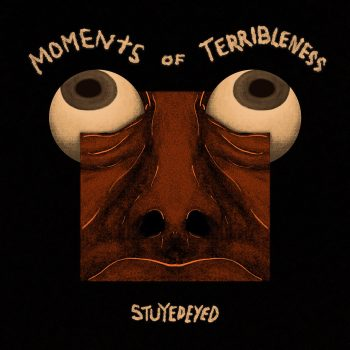 Moments of Terribleness - Stuyedeyed