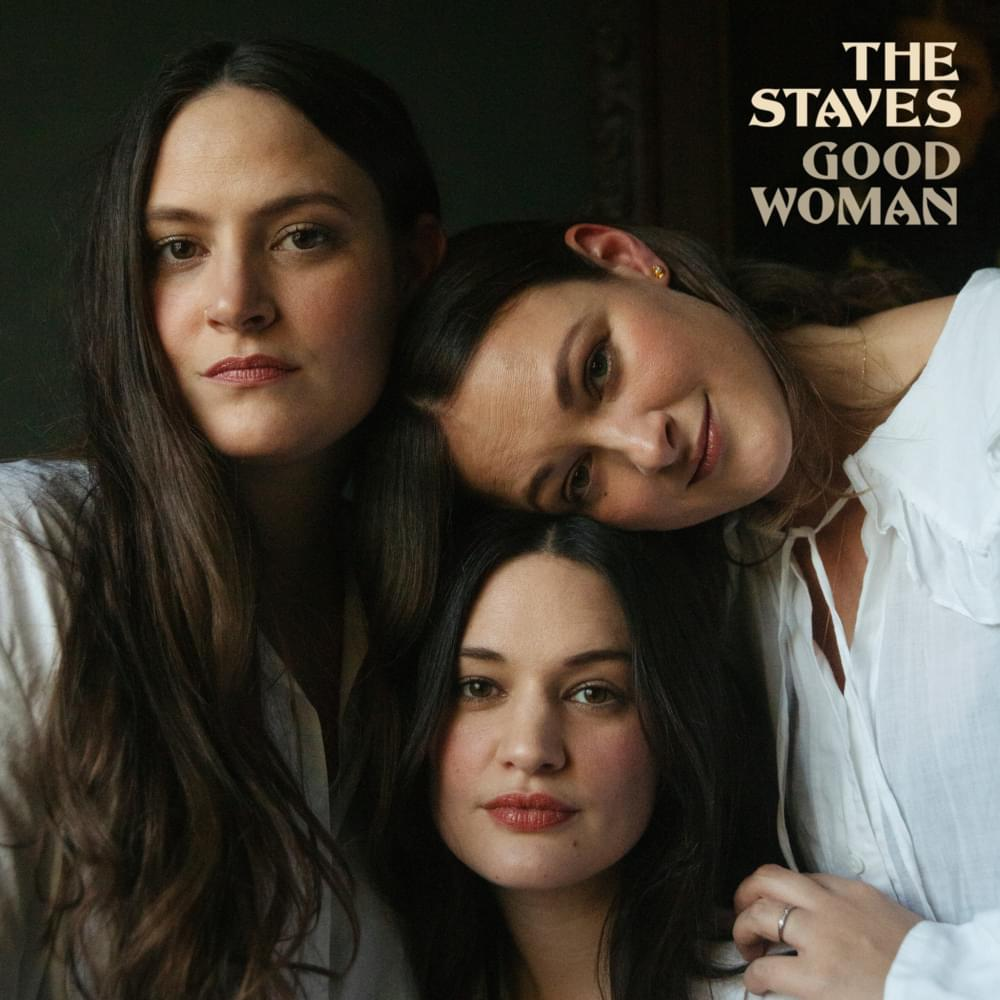 Good Woman - The Staves