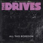 All This Boredom - The Drives