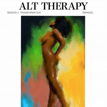 Alt Therapy Session 2 - Transformation EP - Emanuel