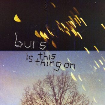 Is This Thing On - Burs