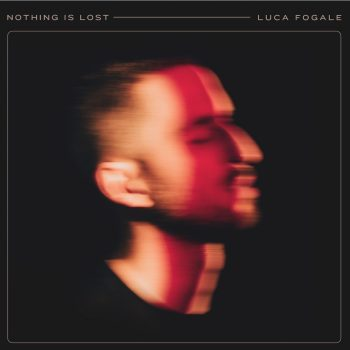 Luca Fogale - Nothing is Lost Cover