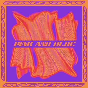 Pink and Blue - Magazines