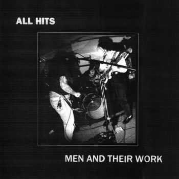 Men And Their Work - ALL HITS