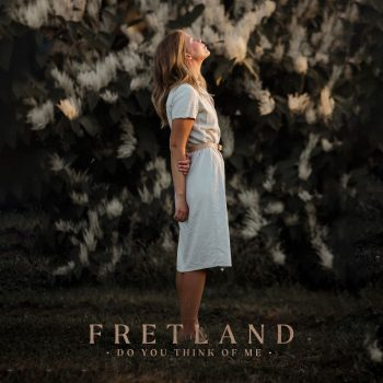 Do You Think Of Me - Fretland