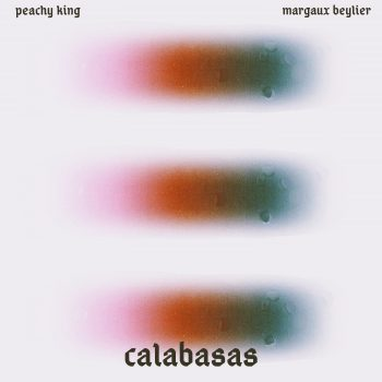 Calabasas - Peachy King ft. Margaux Beylier