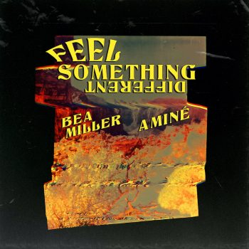 FEEL SOMETHING DIFFERENT - Bea Miller, Aminé