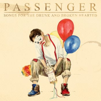 Songs for the Drunk and Broken Hearted - Passenger