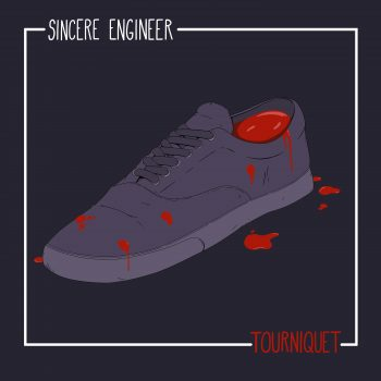 Tourniquet - Sincere Engineer