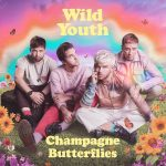 Champagne Butterflies - Wild Youth