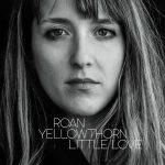 Little Love - Roan Yellowthorn
