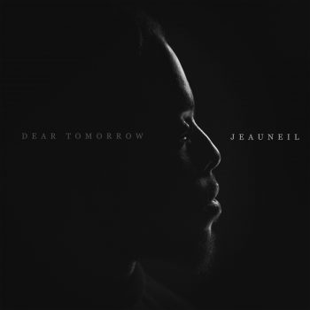 Jeauneil's debut EP 'dear tomorrow', out everywhere 4 February 2021