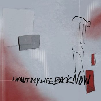 I Want My Life Back Now - The Wrecks