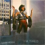 I'm Tired - Claire Reneé