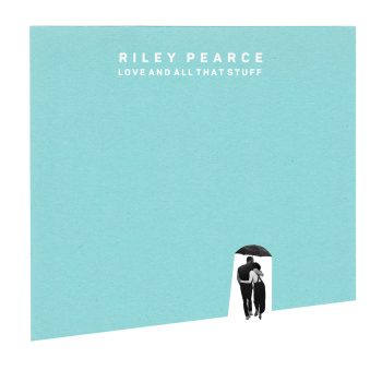 Love and All That Stuff - Riley Pearce