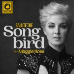 Salute the Songbird Podcast - Maggie Rose