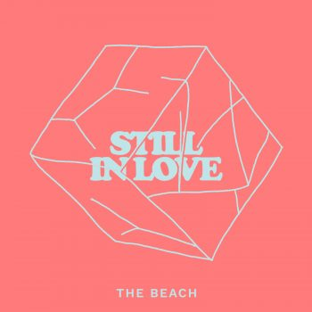 Still In Love - The Beach
