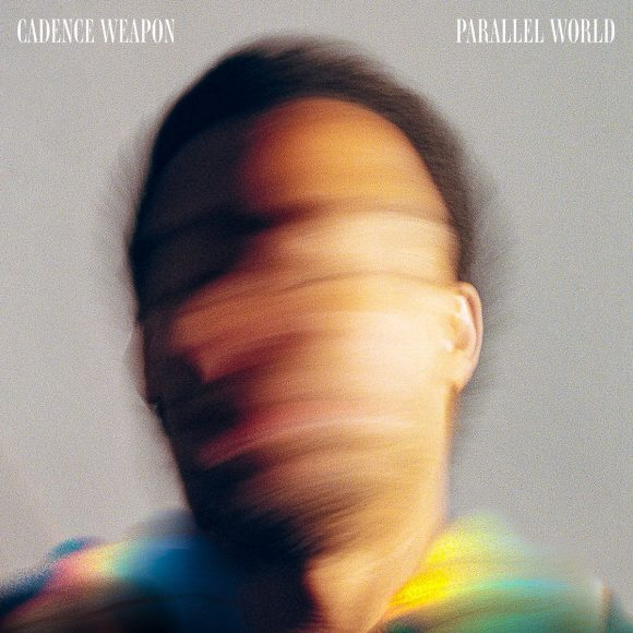Parallel World - Cadence Weapon