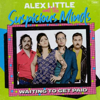 Waiting to Get Paid - Alex Little & The Suspicious Minds