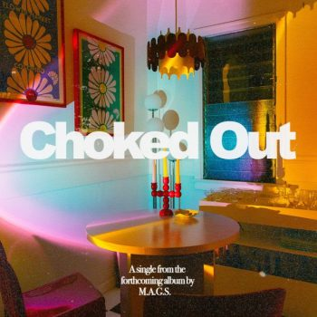 Choked Out - M.A.G.S.