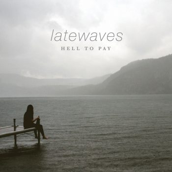 Hell to Pay - latewaves
