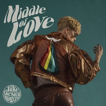 Middle of Love - Jake Wesley Rogers