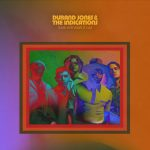 Love Will Work It Out - Durand Jones & The Indications