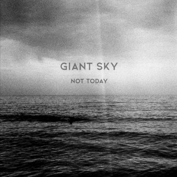 Not Today - Giant Sky