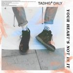 Your Heart's Not In It - Tadhg Daly