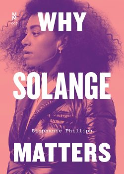 Why Solange Matters - Stephanie Phillips