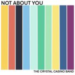 Not About You - The Crystal Casino Band
