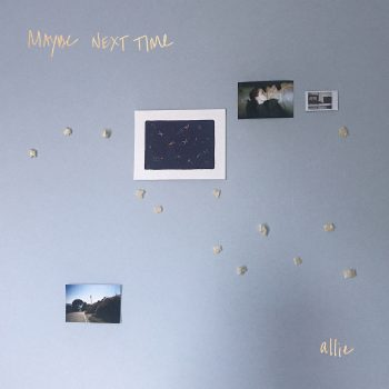 Maybe Next Time - allie